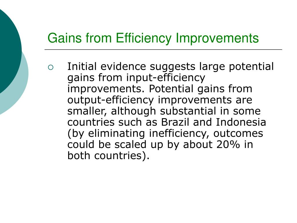 Gains from Efficiency Improvements
