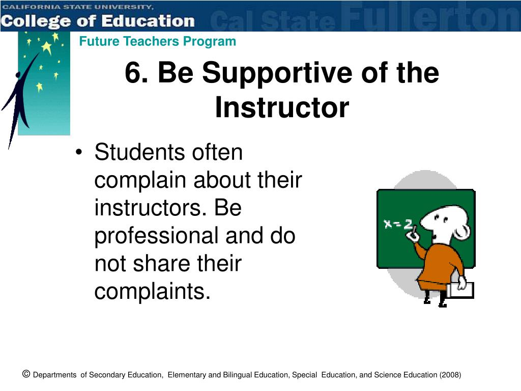 6. Be Supportive of the Instructor