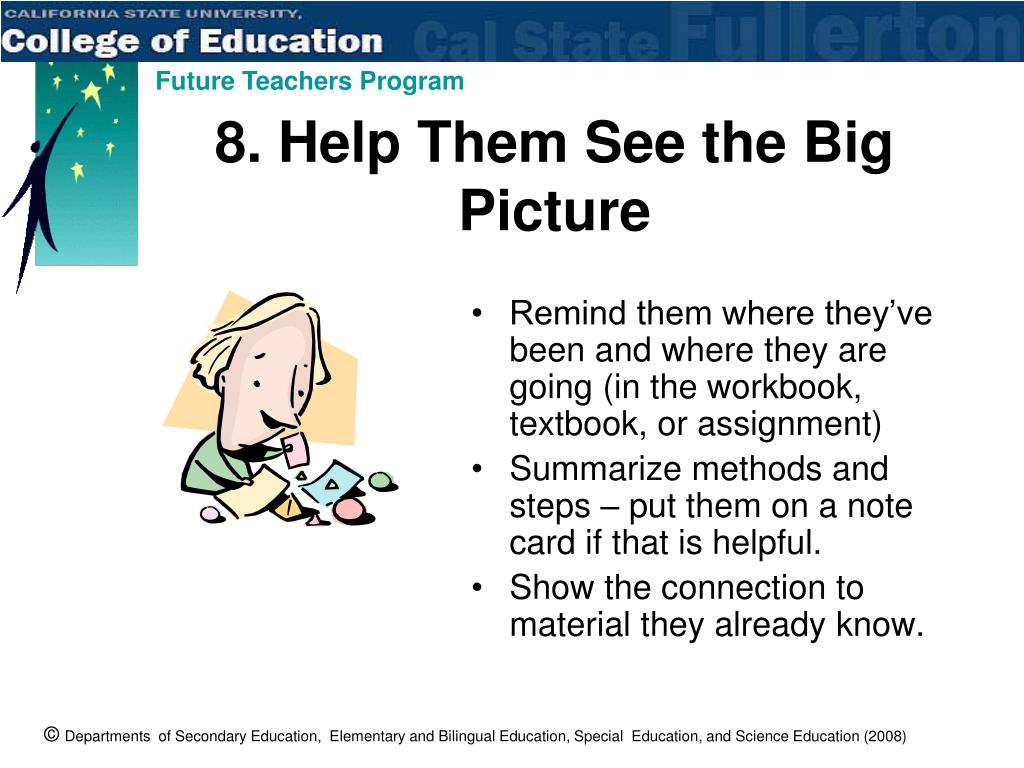 8. Help Them See the Big Picture