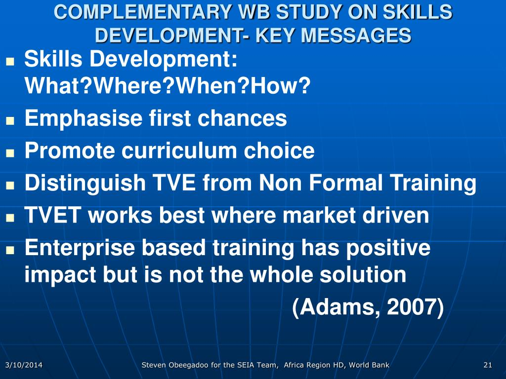 COMPLEMENTARY WB STUDY ON SKILLS DEVELOPMENT- KEY MESSAGES