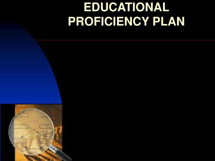Educational proficiency plan