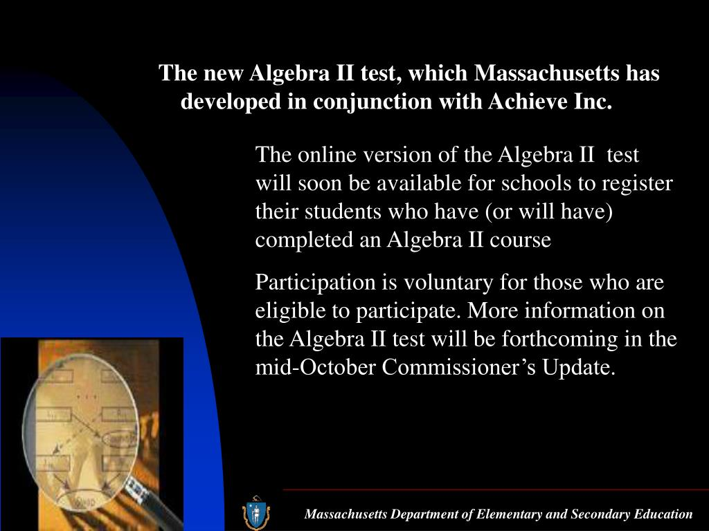 The new Algebra II test, which Massachusetts has developed in conjunction with Achieve Inc.