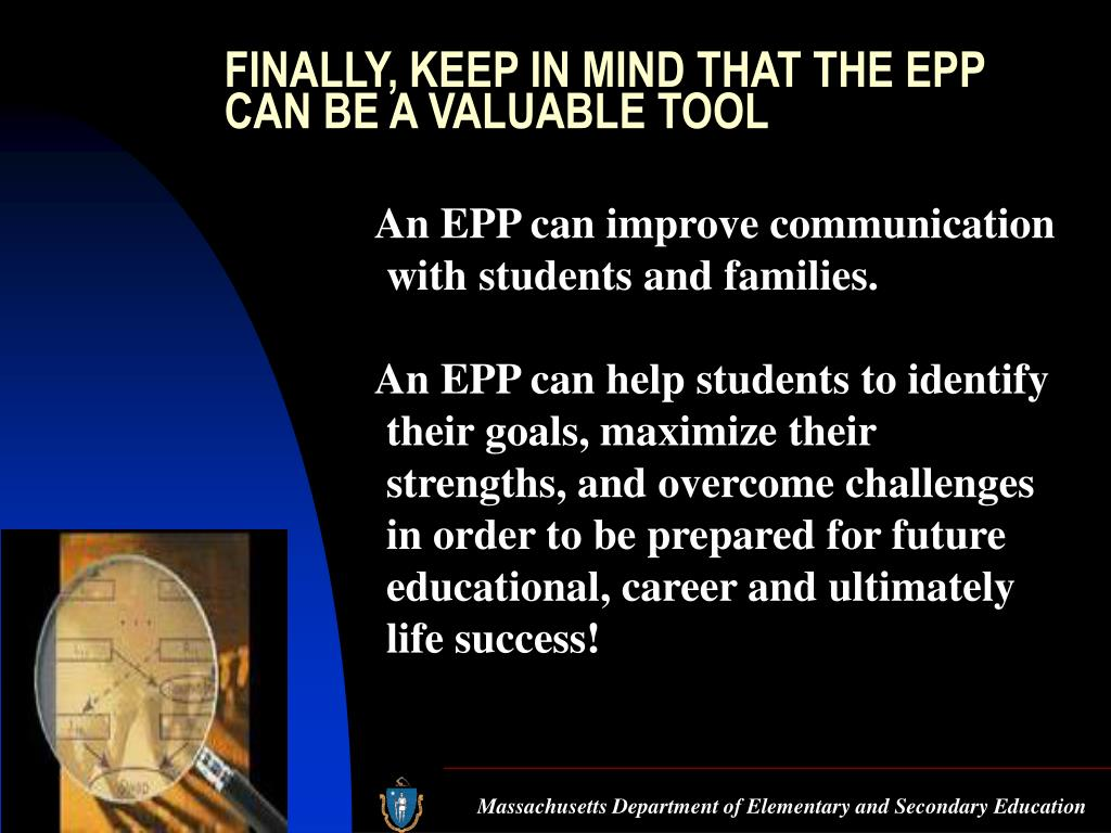 FINALLY, KEEP IN MIND THAT THE EPP CAN BE A VALUABLE TOOL