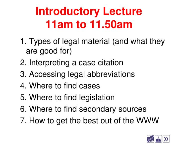 Introductory lecture 11am to 11 50am