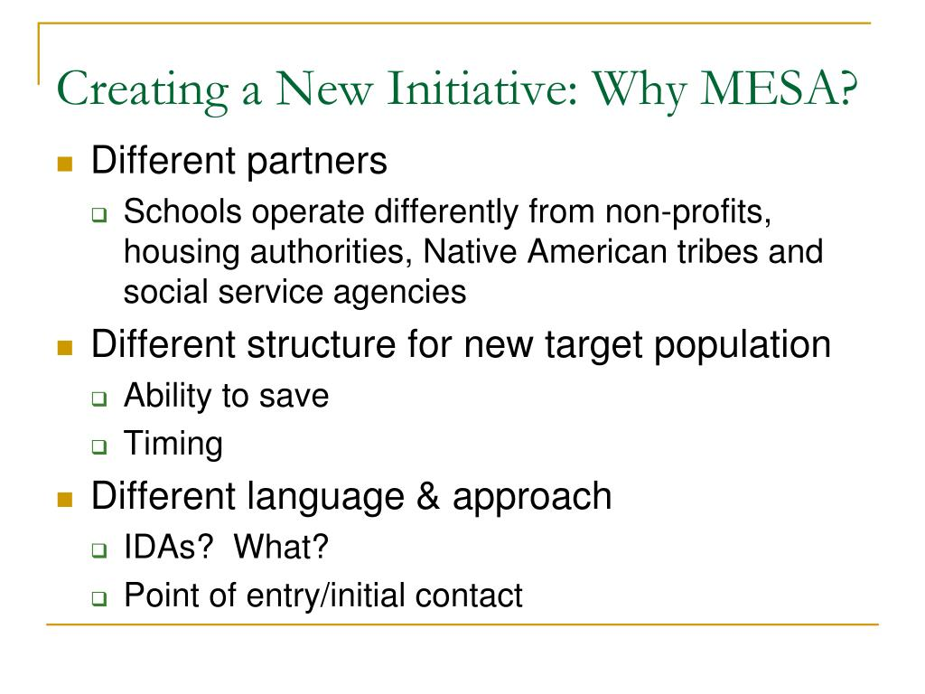 Creating a New Initiative: Why MESA?