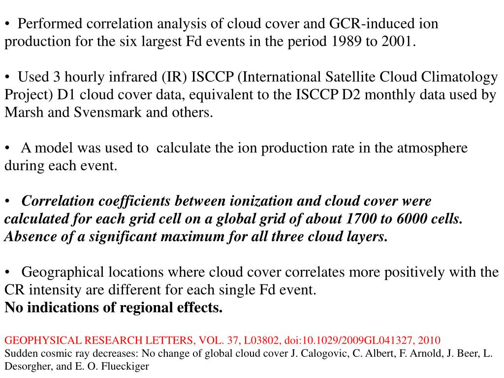Performed correlation analysis of cloud cover and GCR-induced ion production for the six largest Fd events in the period 1989 to 2001.
