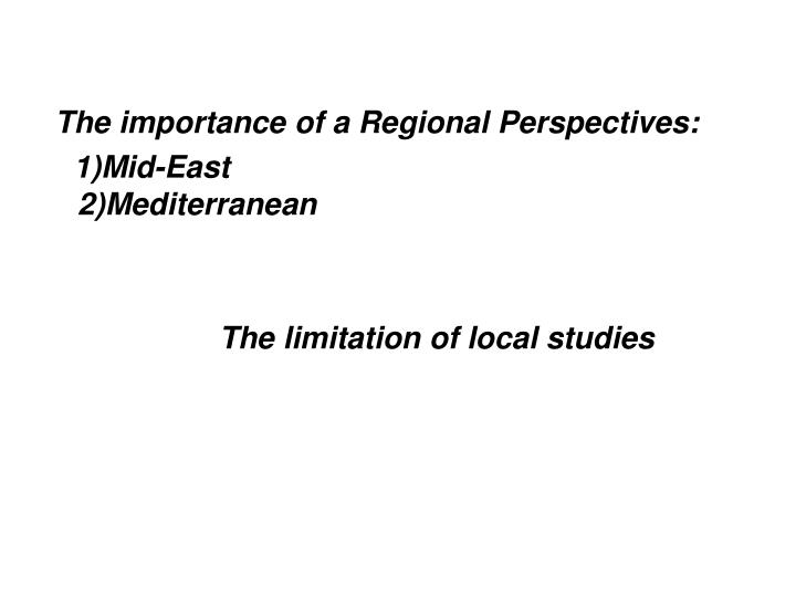 The importance of a Regional Perspectives: