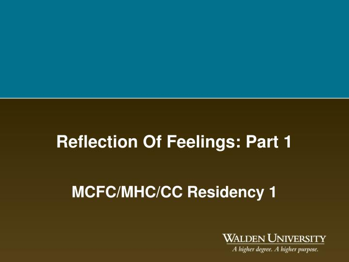 counselling skills on reflecting feelings • reflect present feelings rather than past feelings so that the client remains presently involved • use an empathic tone, convey concern, and show that you are trying to understand • if you make an inaccurate reflection, rather than apologizing, ask the client to explain more about how she or he feels so that you can better understand.
