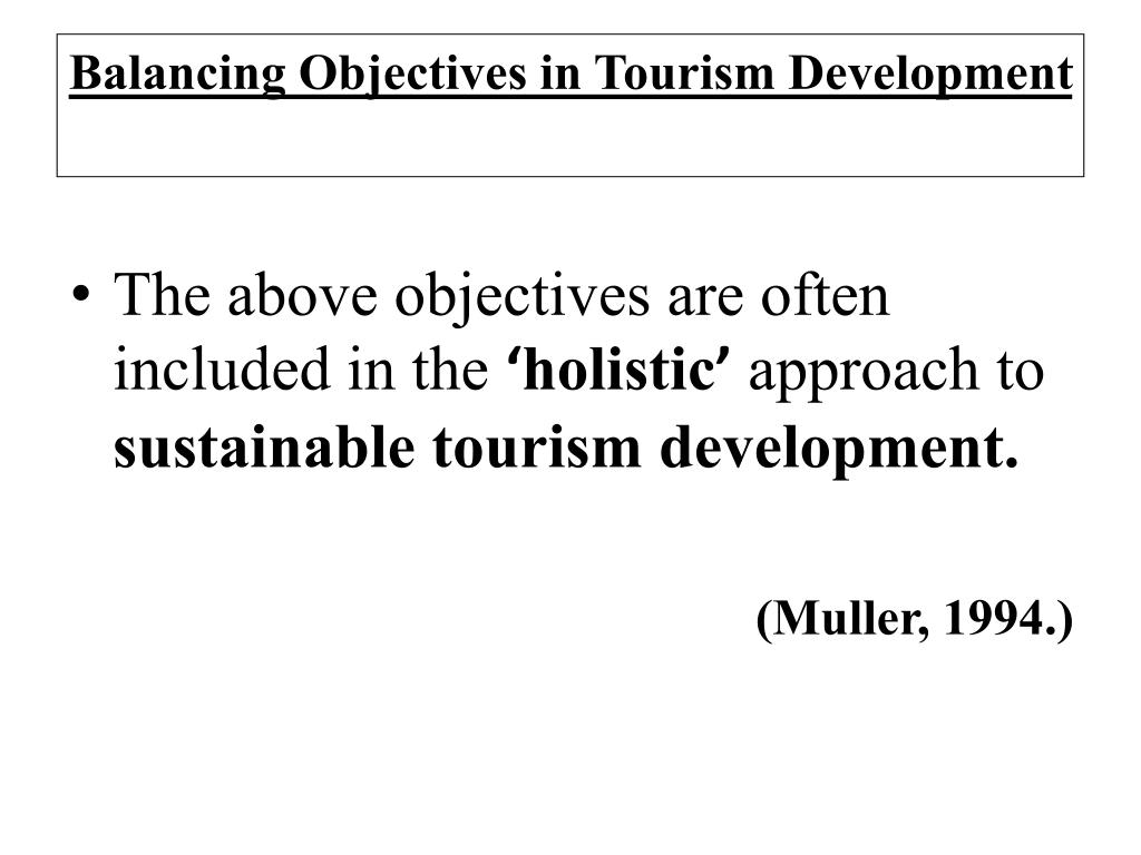 Balancing Objectives in Tourism Development