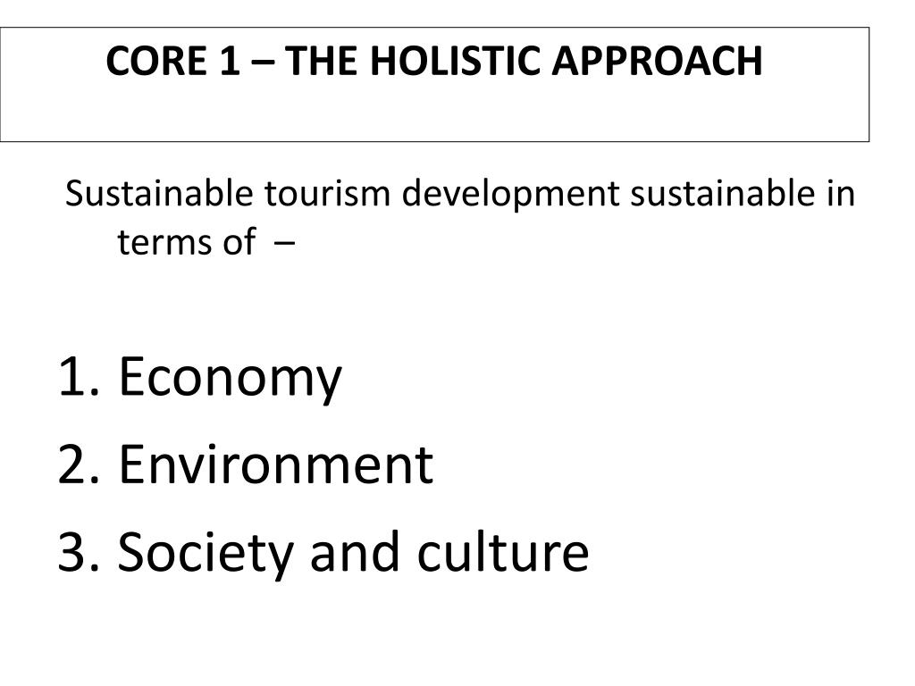 CORE 1 – THE HOLISTIC APPROACH