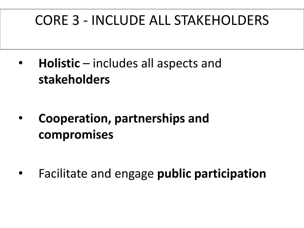 CORE 3 - INCLUDE ALL STAKEHOLDERS