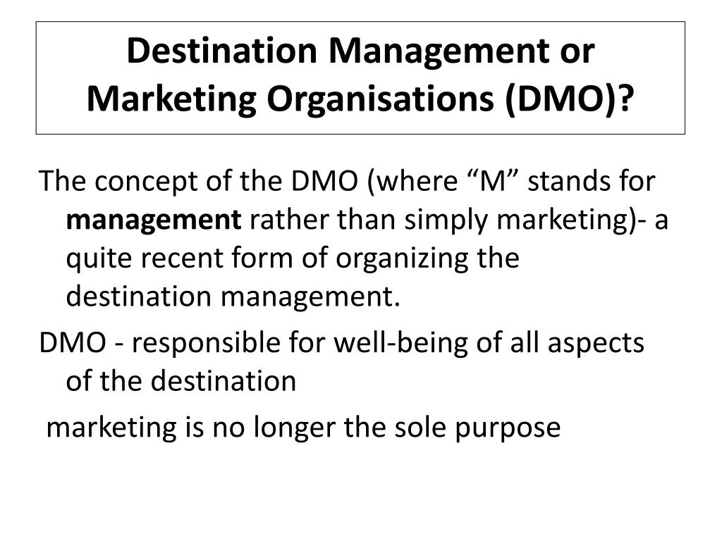 Destination Management or Marketing Organisations (DMO)?