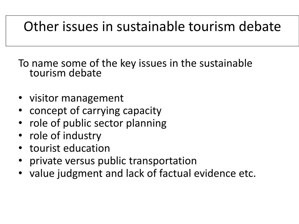 Other issues in sustainable tourism debate