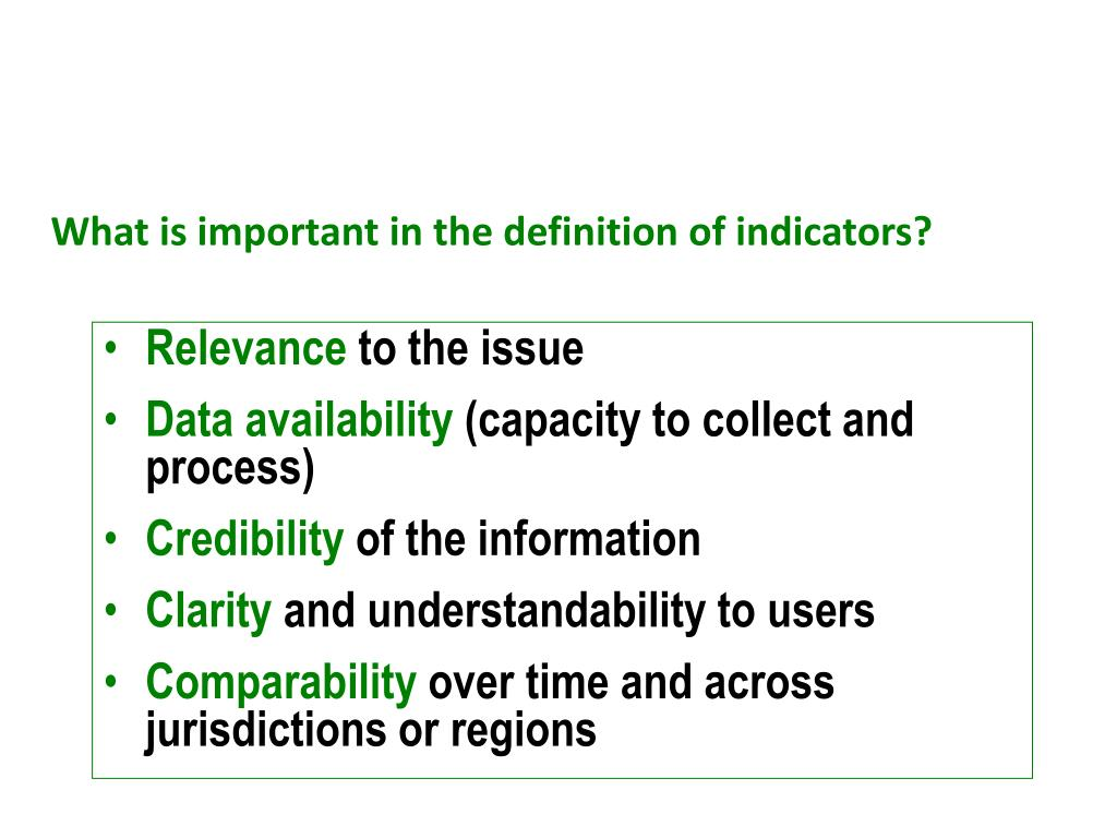 What is important in the definition of indicators?
