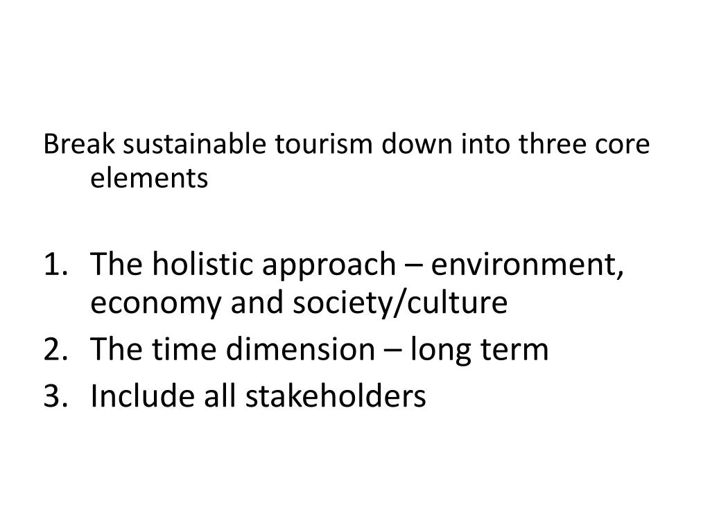 Break sustainable tourism down into three core elements