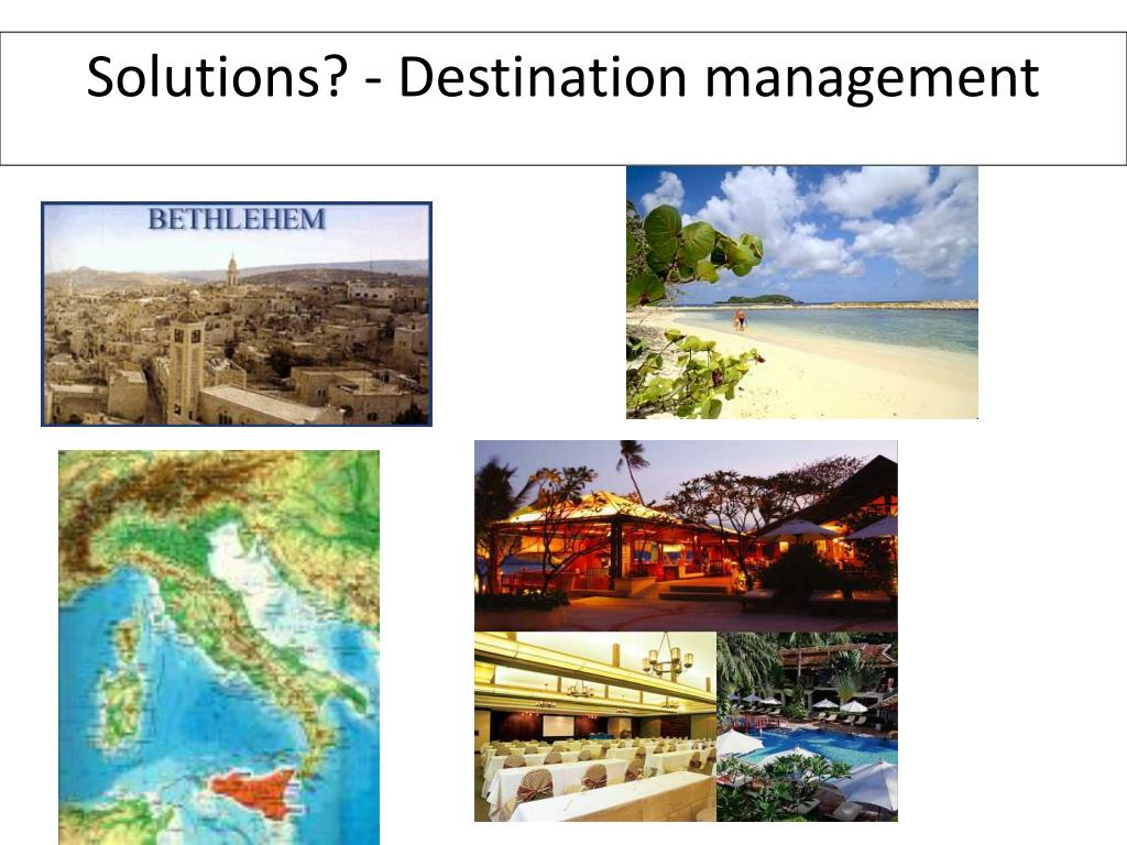 Solutions? - Destination management