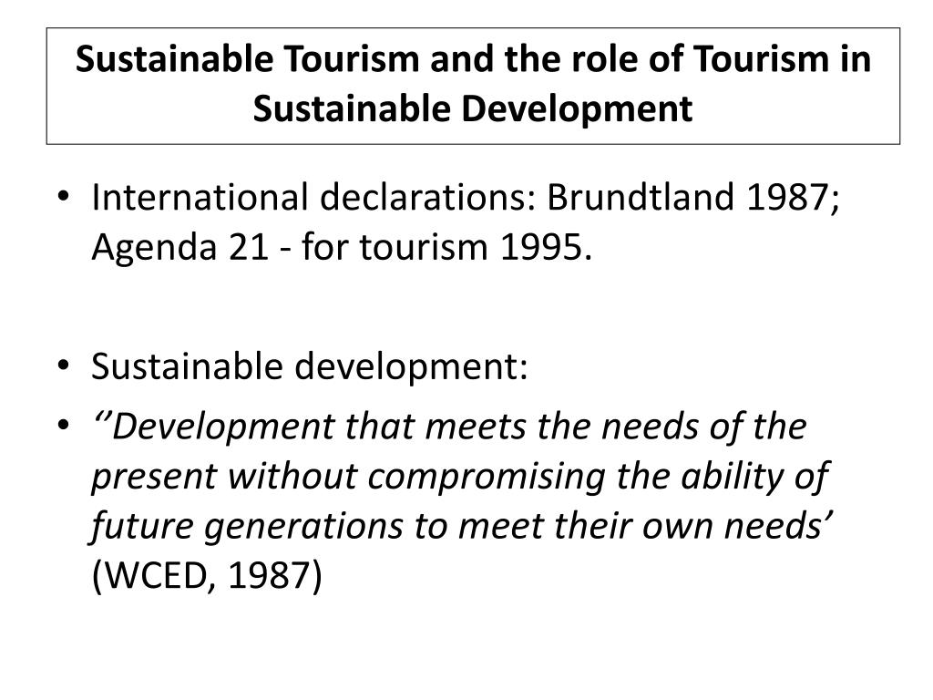 Sustainable Tourism and the role of Tourism in Sustainable Development