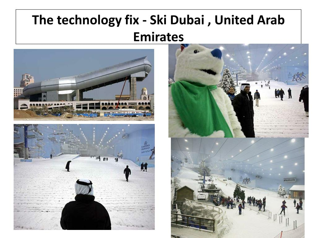 The technology fix - Ski Dubai , United Arab Emirates