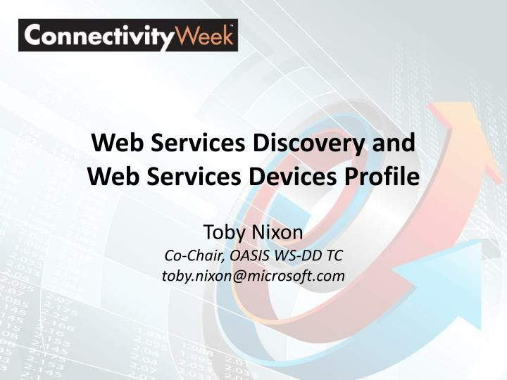 Web services discovery and web services devices profile l.jpg