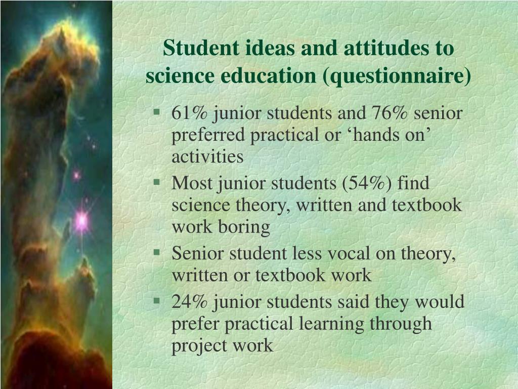 Student ideas and attitudes to science education (questionnaire)