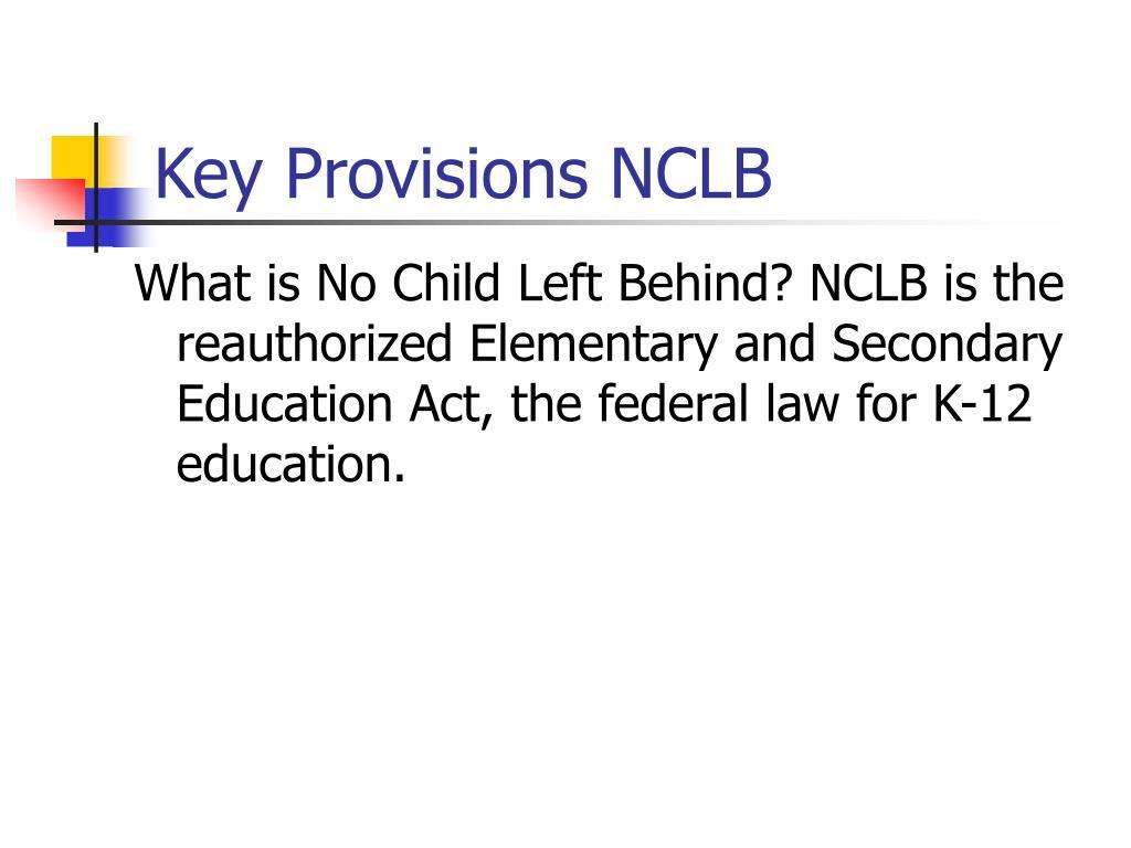 Key Provisions NCLB