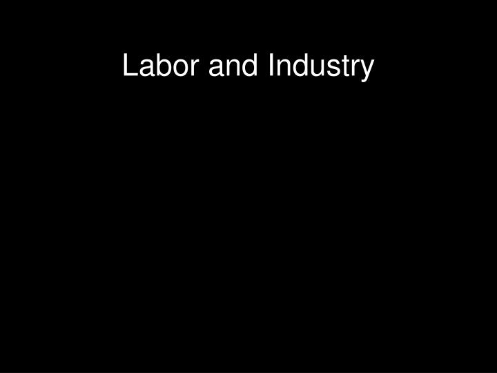 Labor and Industry