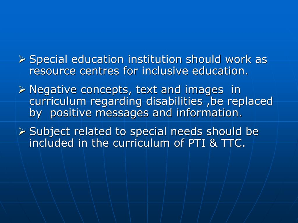 Special education institution should work as resource centres for inclusive education.