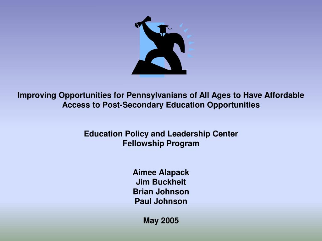 Improving Opportunities for Pennsylvanians of All Ages to Have Affordable Access to Post-Secondary Education Opportunities