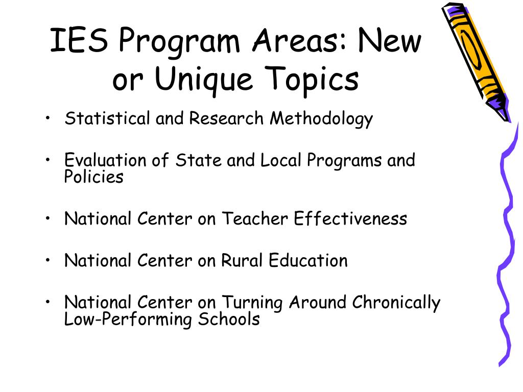 IES Program Areas: New or Unique Topics