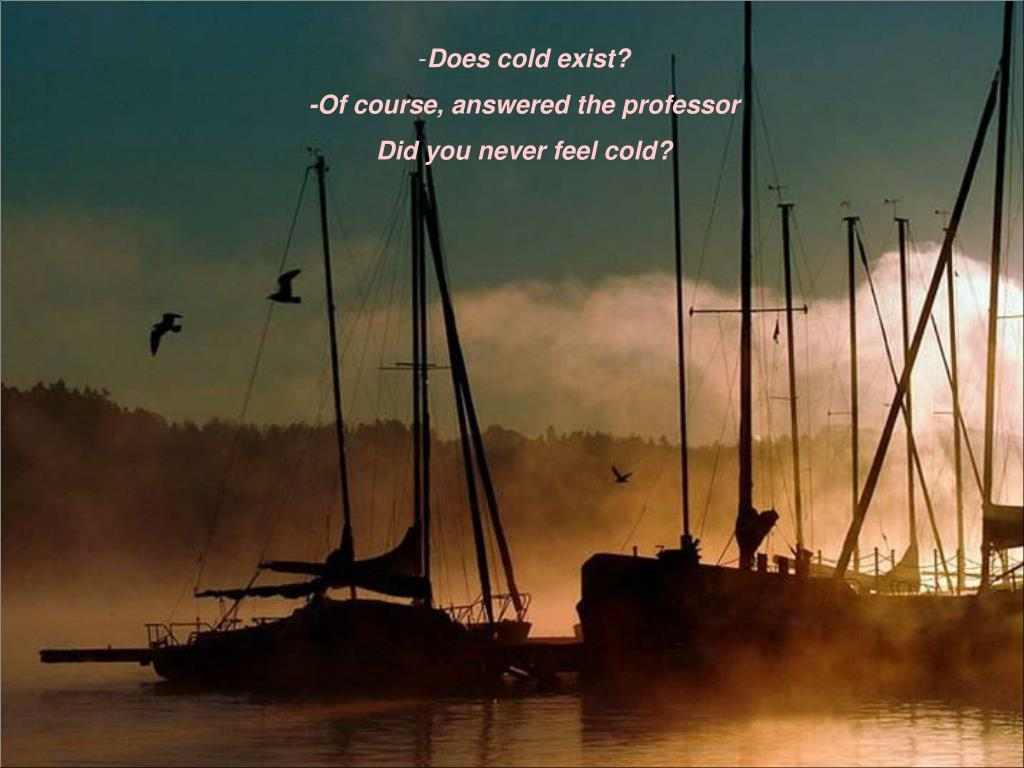 Does cold exist?