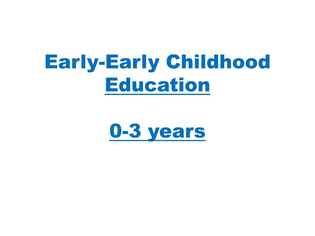 Early-Early Childhood