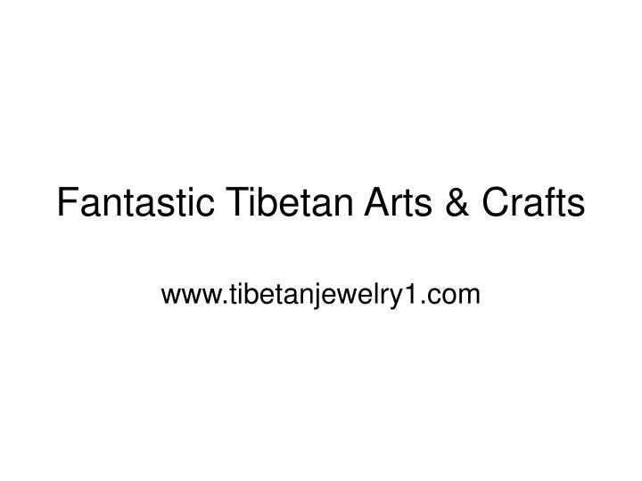 Fantastic tibetan arts crafts