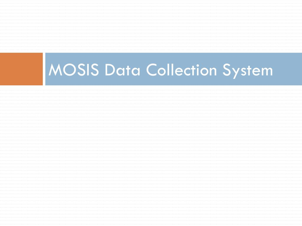 MOSIS Data Collection System