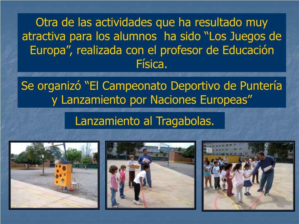 """Otra de las actividades que ha resultado muy atractiva para los alumnos  ha sido """"Los Juegos de Europa"""", realizada con el profesor de Educación Física."""