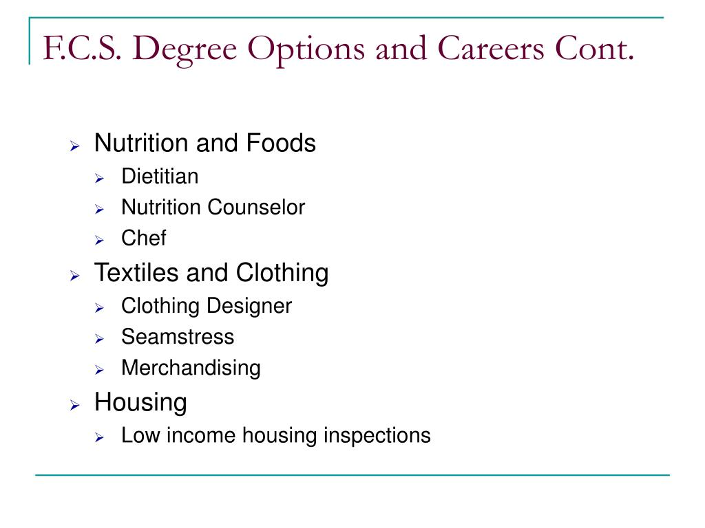 F.C.S. Degree Options and Careers Cont.