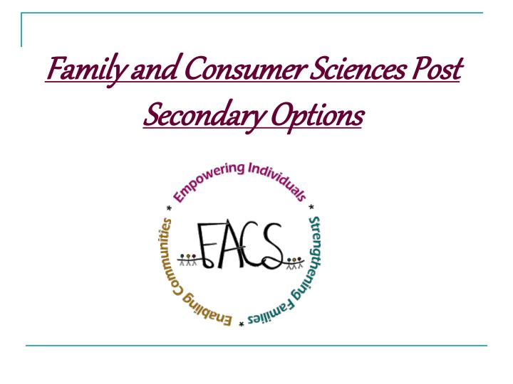 Family and Consumer Sciences Post Secondary Options