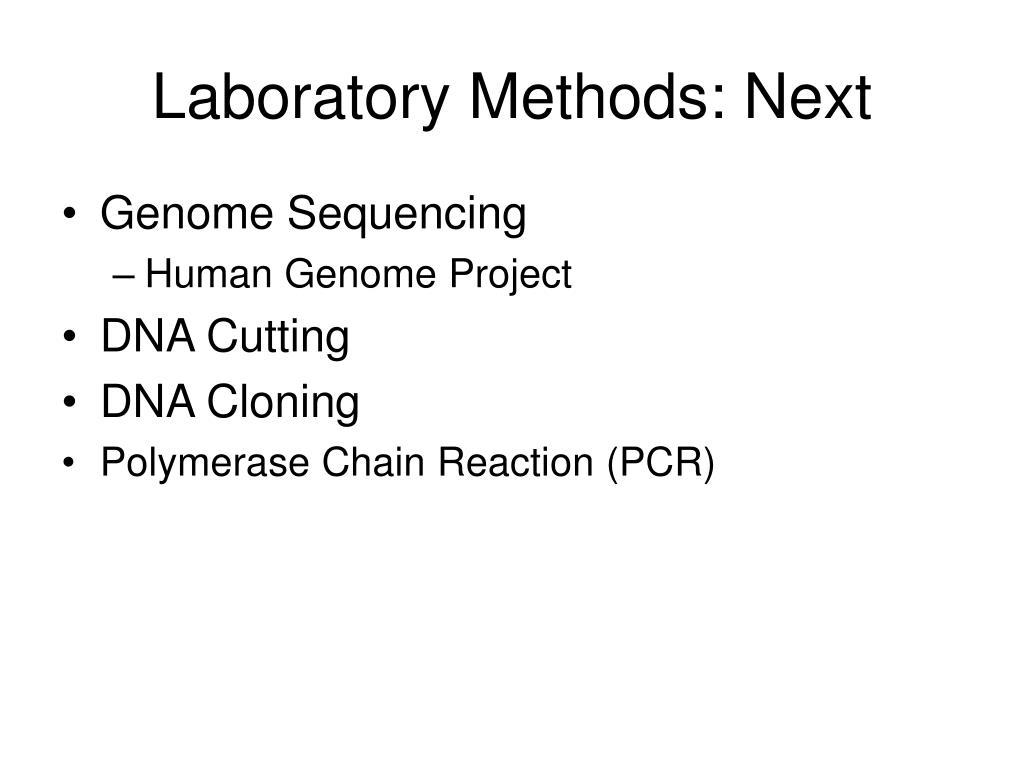 Laboratory Methods: Next