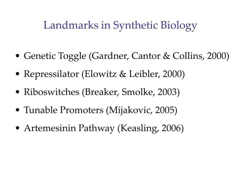 Landmarks in Synthetic Biology