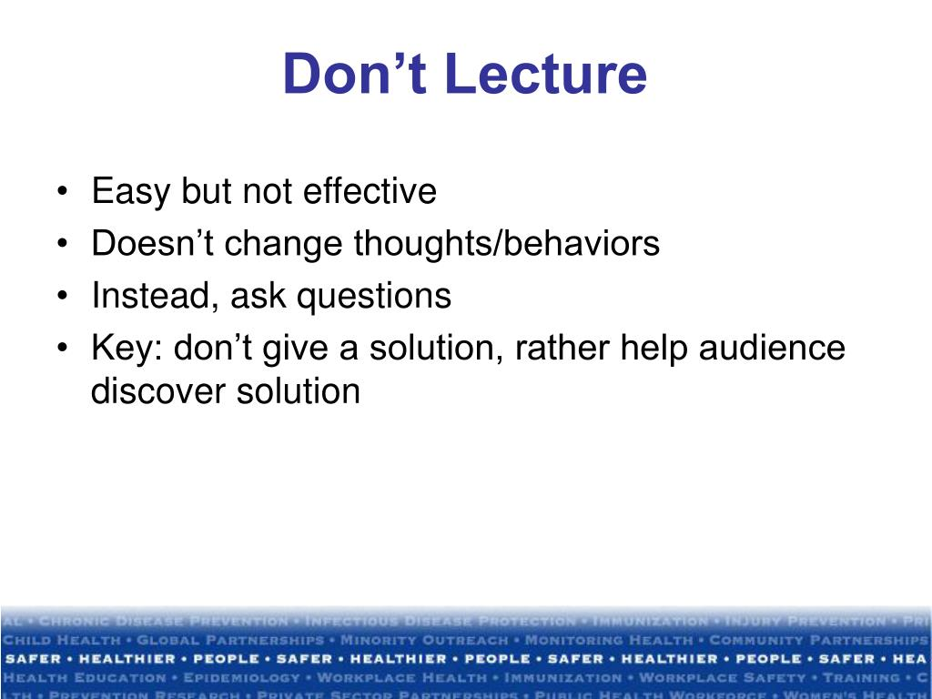 Don't Lecture