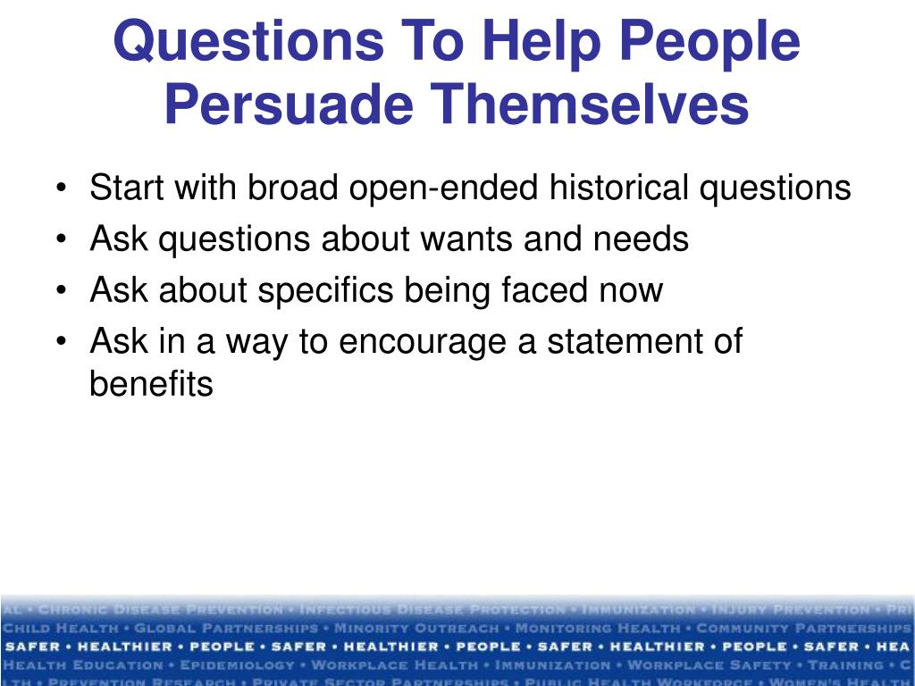 Questions To Help People Persuade Themselves