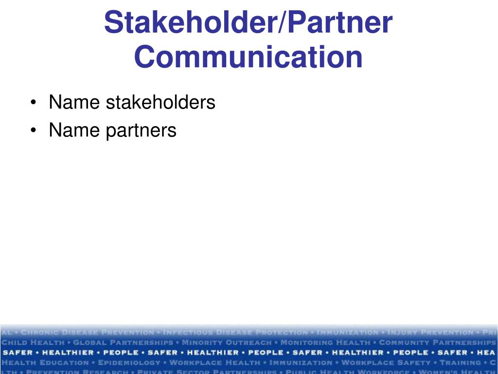 Stakeholder/Partner Communication