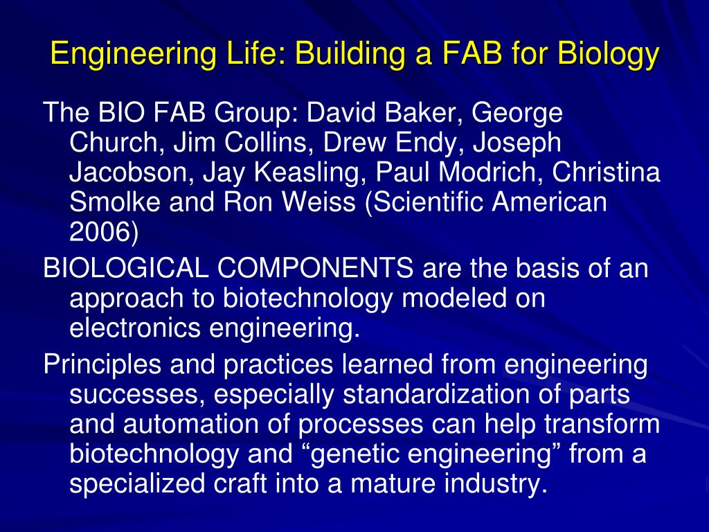 Engineering Life: Building a FAB for Biology