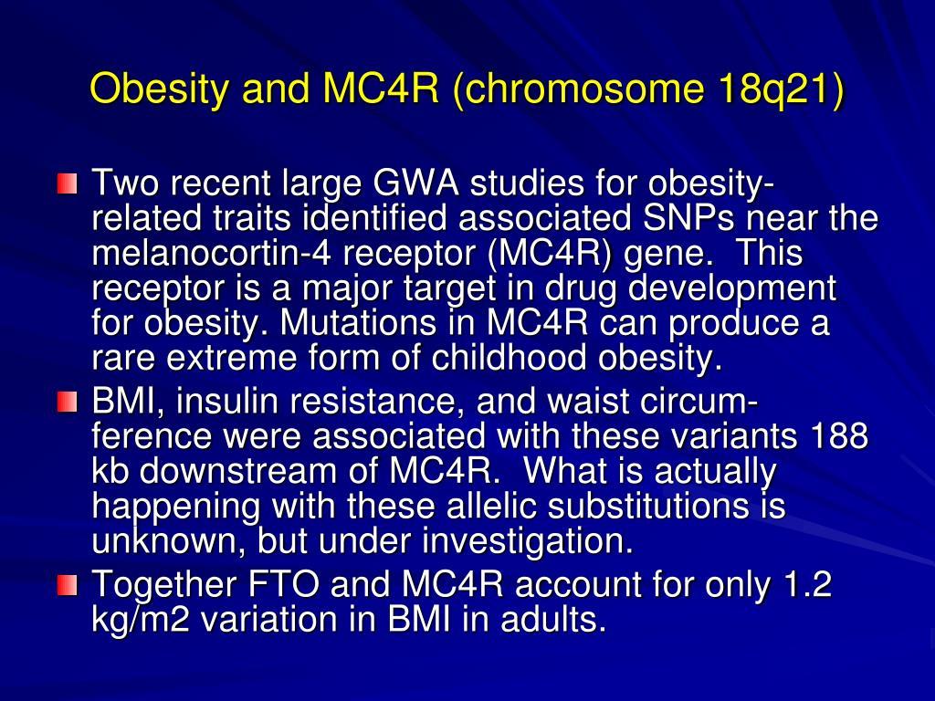 Obesity and MC4R (chromosome 18q21)