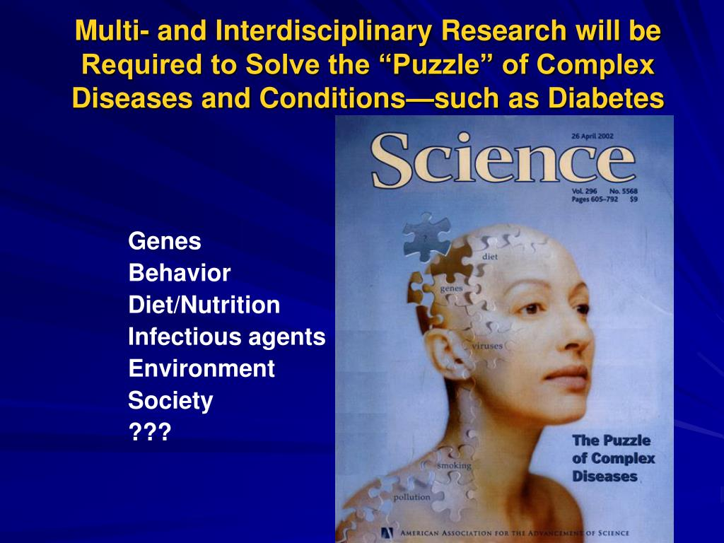 """Multi- and Interdisciplinary Research will be Required to Solve the """"Puzzle"""" of Complex Diseases and Conditions—such as Diabetes"""