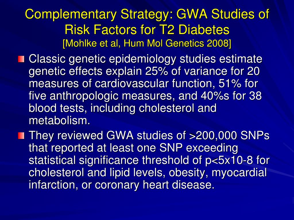 Complementary Strategy: GWA Studies of Risk Factors for T2 Diabetes