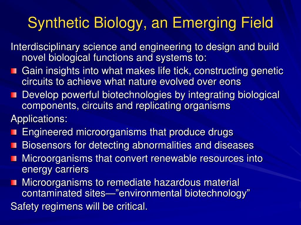 Synthetic Biology, an Emerging Field