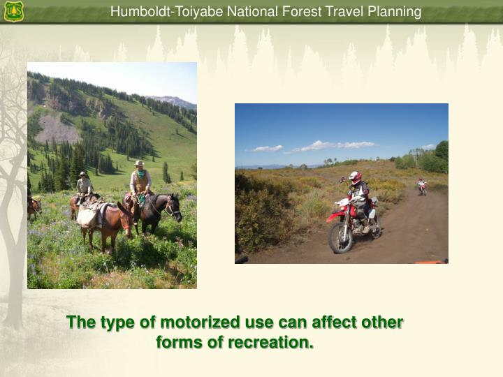 The type of motorized use can affect other forms of recreation.