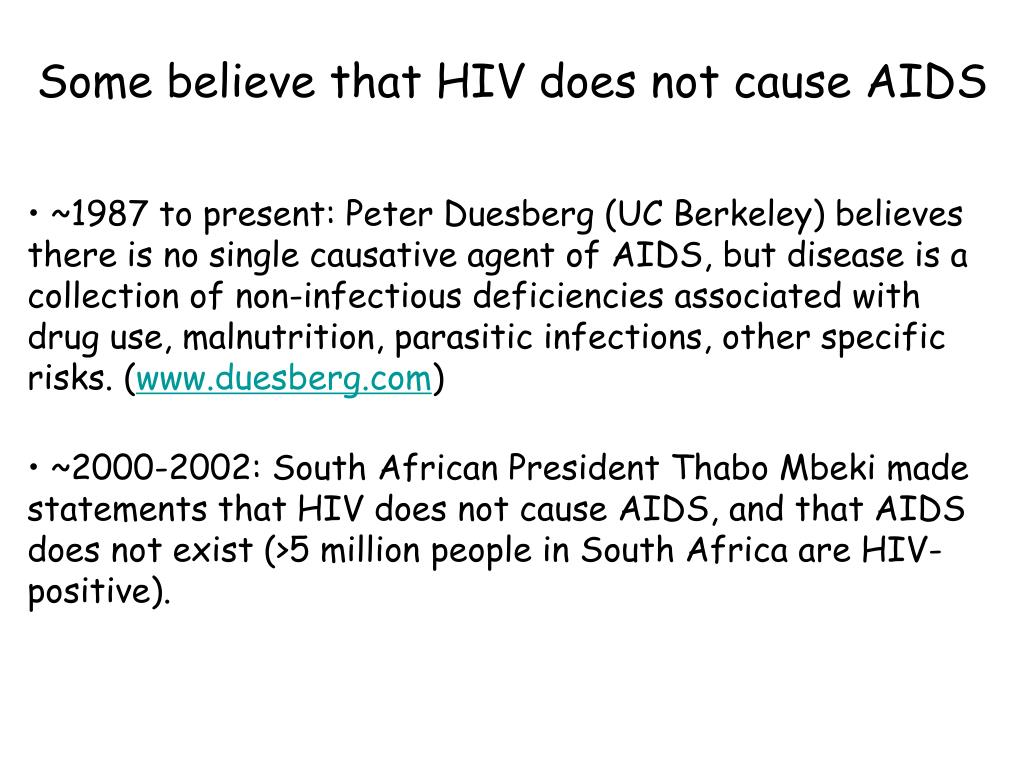 Some believe that HIV does not cause AIDS