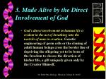 3 made alive by the direct involvement of god