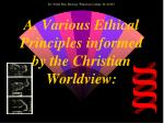 a various ethical principles informed by the christian worldview